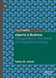eSports is Business: Management in the World of Competitive...