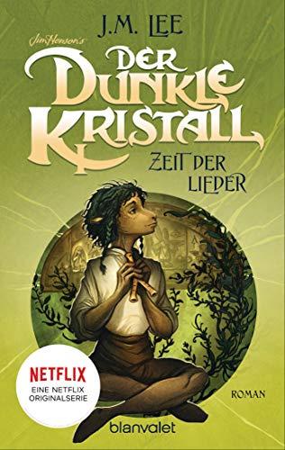 Der dunkle Kristall - Zeit der Lieder: Roman (The Dark Crystal 2) (German Edition)