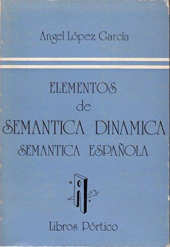 ELEMENTOS DE SEM�NTICA DIN�MICA. SEM�NTICA ESPAÑOLA