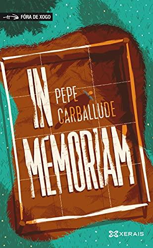 In memoriam (INFANTIL E XUVENIL - FÓRA DE XOGO E-book) (Galician Edition)