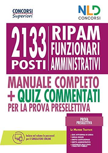 Concorso 2133 Funzionari Amministrativi Ripam: Manuale + Quiz Per La Prova Preselettiva