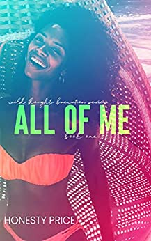 All of Me (Wild Thoughts Baecation Series Book 1) by [Honesty Price]