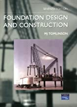 Foundation Design and Construction 7th (seventh) Edition by Tomlinson, M. J., Boorman, R. published by Longman Group United Kingdom (2001)