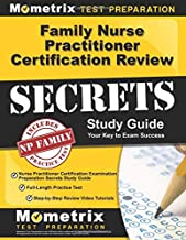 Family Nurse Practitioner Certification Review: Nurse Practitioner Certification Examination Preparation Secrets Study Guide, Full-Length Practice ... Tutorials: (Updated for the New 2019 Outline)