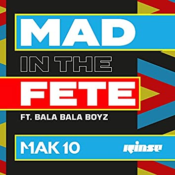 Mad In The Fete (feat. Bala Bala Boyz)