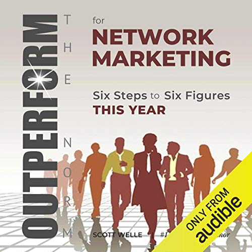 Outperform the Norm for Network Marketing: Six Steps to Six Figures This Year Titelbild