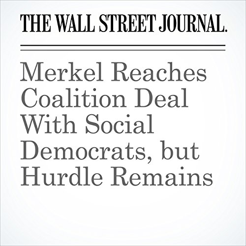 Merkel Reaches Coalition Deal With Social Democrats, but Hurdle Remains audiobook cover art