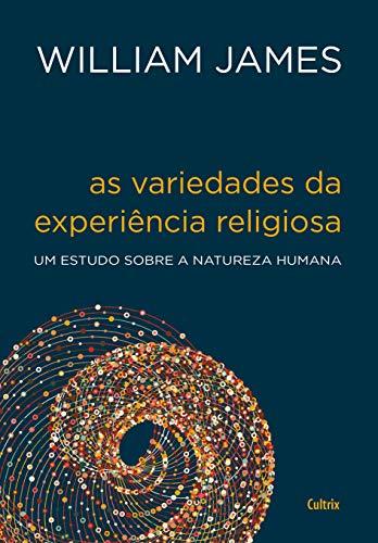 As variedades da experiência religiosa: Um Estudo Sobre a Natureza Humana