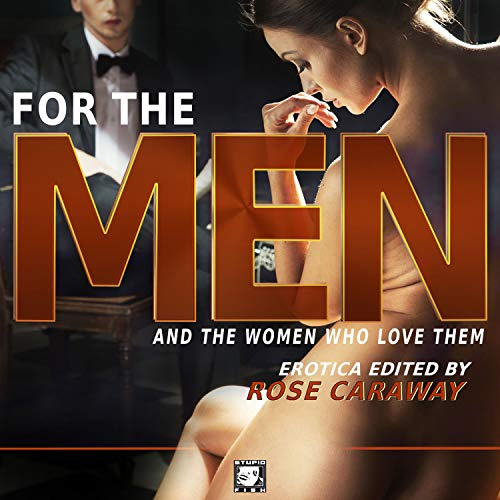 For the Men and the Women Who Love Them Audiobook By Rose Caraway cover art