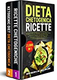 DIETA CHETOGENICA RICETTE: (2 libri in 1) Ketogenic Diet per Ottenere una Splendida Forma Fisica in 25 Giorni! + 50 Deliziosi Frullati Chetogenici (Pronti in Soli 2 Minuti!)