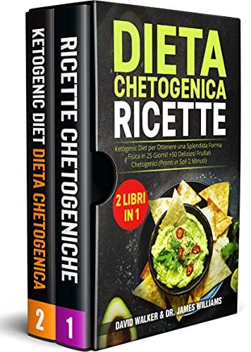 DIETA CHETOGENICA RICETTE: (2 libri in 1) Ketogenic Diet per...