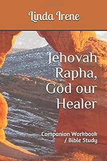 Jehovah Rapha, God our Healer: Companion Workbook / Bible Study