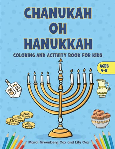 CHANUKAH OH HANUKKAH: COLORING AND ACTIVITY BOOK FOR KIDS