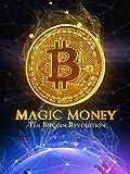 Dinero Mágico: La revolución del Bitcoin