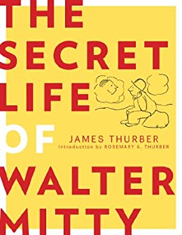 [James Thurber, Rosemary Thurber]のThe Secret Life of Walter Mitty (English Edition)
