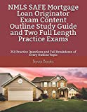 Real Estate Investing Books! - NMLS SAFE Mortgage Loan Originator Exam Content Outline Study Guide and Two Full Length Practice Exams: 250 Practice Questions and Full Breakdown of Every Outline Topic