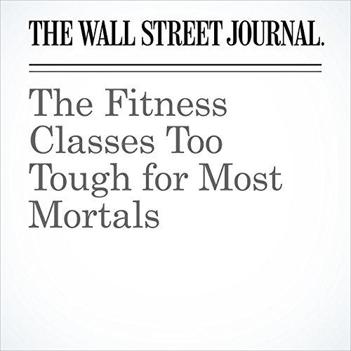 The Fitness Classes Too Tough for Most Mortals copertina