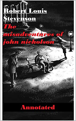 The Misadventures of John Nicholson Annotated (English Edition)