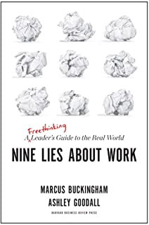 Best Nine Lies About Work: A Freethinking Leader's Guide to the Real World Review