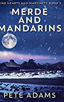 Merde And Mandarins: Clear Print Hardcover Edition
