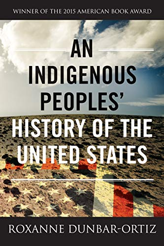 An Indigenous Peoples' History of the United States (REVISIONING HISTORY Book 3) by [Roxanne Dunbar-Ortiz]