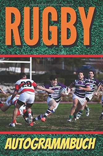 Rugby-Autogrammbuch: Broschüre, mit der Sie Autogramme von Rugby-Spielern sammeln können | Format 6 X 9 Zoll | Geeignet für ein Kind, das Rugby-Fan ... | Unterschriftenbuch von Fußballspielern.