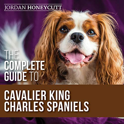 The Complete Guide to Cavalier King Charles Spaniels cover art