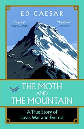 The Moth and the Mountain: A True Story of Love, War and Everest (English Edition)
