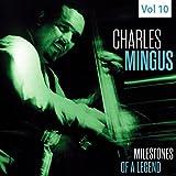 Milestones of a Legend - Charles Mingus, Vol. 10