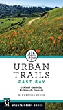 Urban Trails East Bay: Oakland * Berkeley * Fremont * Richmond