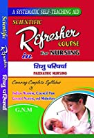 Refresher Course for Nursing in GNM (Solved paper) Child Health Nursing in Hindi by Dr Dhirendra Kishore (Hindi) For Second Year GNM Nursing Course