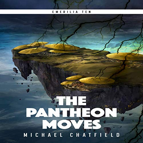 The Pantheon Moves     Emerilia, Book 10              By:                                                                                                                                 Michael Chatfield                               Narrated by:                                                                                                                                 Tristan Morris                      Length: 11 hrs and 30 mins     424 ratings     Overall 4.8