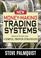 New Money-making Trading Systems: Advanced Results from 6 Simple, Proven Strategies [DVD]