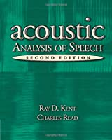 The Acoustic Analysis of Speech