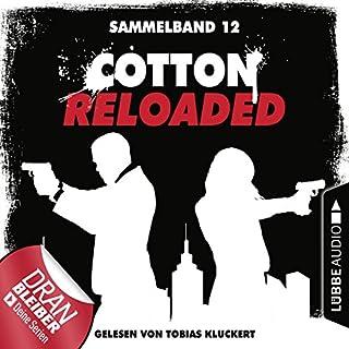 Cotton Reloaded - Sammelband 12     Cotton Reloaded 34-36              Autor:                                                                                                                                 Arno Endler,                                                                                        Peter Mennigen,                                                                                        Alfred Bekker                               Sprecher:                                                                                                                                 Tobias Kluckert                      Spieldauer: 9 Std. und 29 Min.     62 Bewertungen     Gesamt 4,7