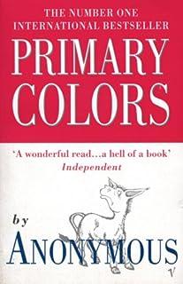 Primary Colors: A Novel of Politics