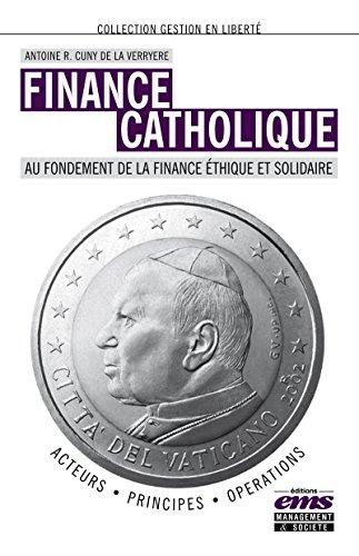 Finance catholique: Au fondement de la finance éthique et solidaire (Gestion en liberté)
