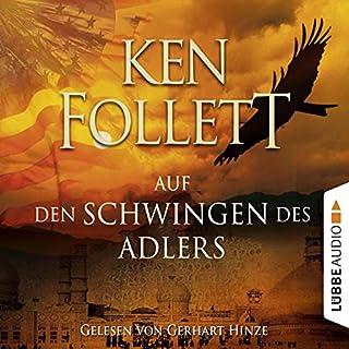 Auf den Schwingen des Adlers                   Autor:                                                                                                                                 Ken Follett                               Sprecher:                                                                                                                                 Gerhart Hinze                      Spieldauer: 5 Std. und 46 Min.     87 Bewertungen     Gesamt 3,9