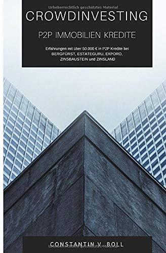 Crowdinvesting - P2P Immobilien Kredite: Erfahrungen mit über 50.000 € bei Bergfürst, Estateguru, Exporo, Zinsbaustein und Zinsland