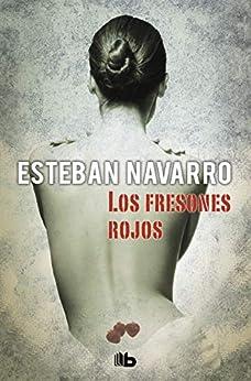 Los fresones rojos (Moisés Guzmán 2) (Spanish Edition) by [Esteban Navarro]