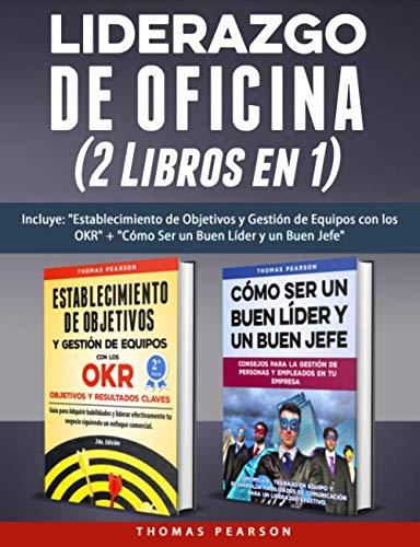 Liderazgo de Oficina (2 Libros en 1): Incluye: