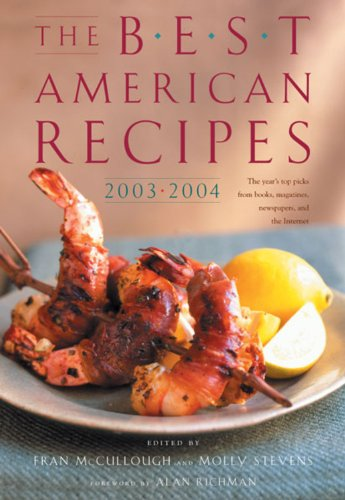 The Best American Recipes 2003-2004: The Year's Top Picks from Books, Magazines, Newspapers, and the Internet