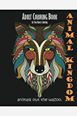 Adult Coloring Book: Animal Kingdom: Animals Out The Wazoo Paperback