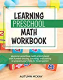 Learning Preschool Math Workbook: Beginner preschool math activity book with number tracing, counting, and sorting to prepare your child for kindergarten: 4 (Early Learning Workbook)
