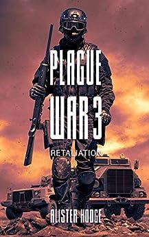 Plague War 3: Retaliation by [Alister Hodge]