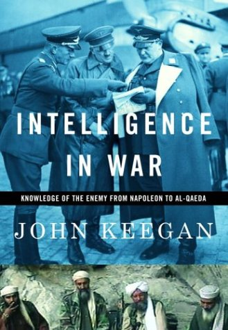 Top 11 intelligence in war knowledge of the enemy from napoleon to al qaeda for 2021
