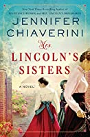 Mrs. Lincoln's Sisters: A Novel