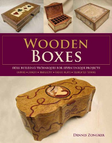 Wooden Boxes: Skill-Building Techniques for Seven Unique Projects: Skill Building Techniques for Seven Unique Projects
