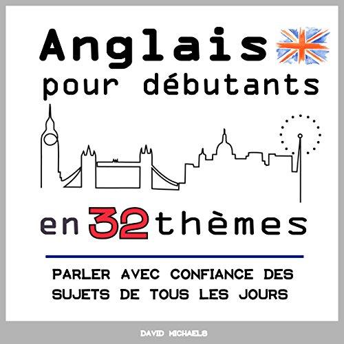 Anglais Pour Debutants En 32 Themes