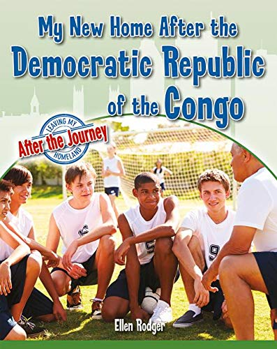 My New Home After the Democratic Republic of the Congo (Leaving My Homeland: After the Journey)